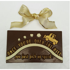 """Once you're Over the Hill"" Chocolate bar"